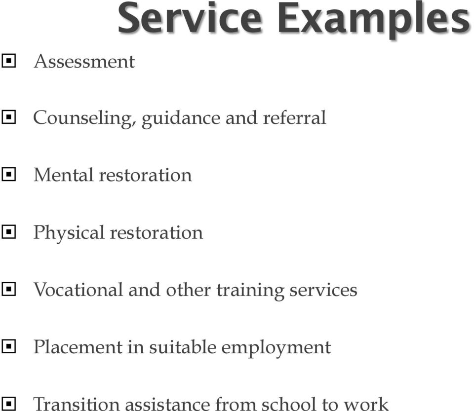 Vocational and other training services Placement in