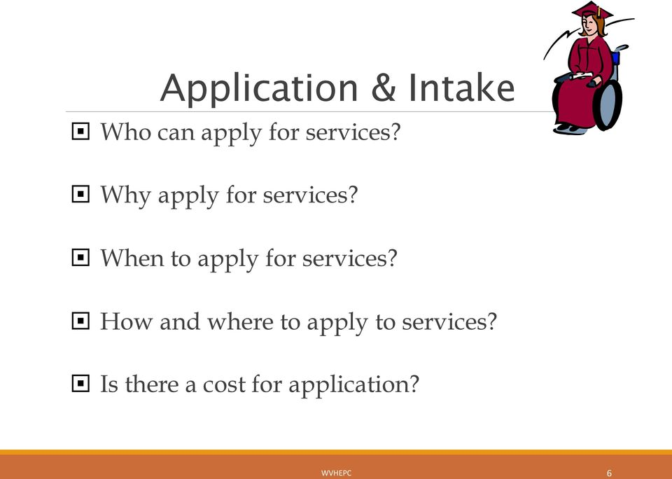 When to apply for services?