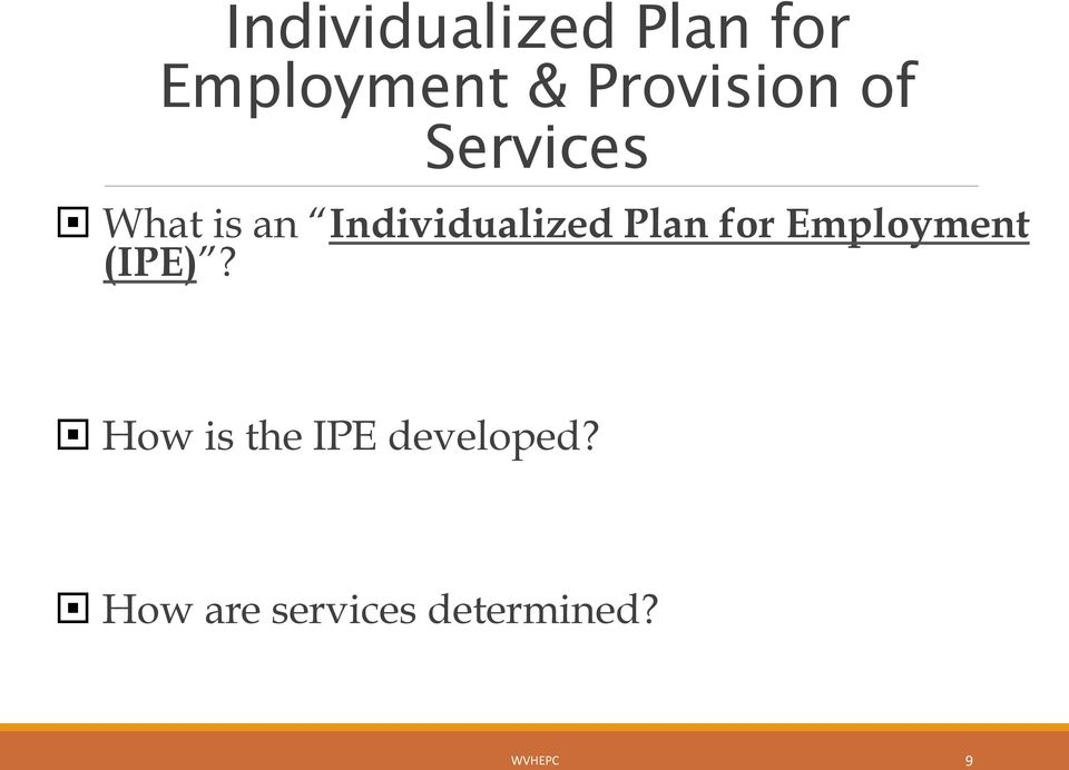 Individualized Plan for Employment (IPE)?