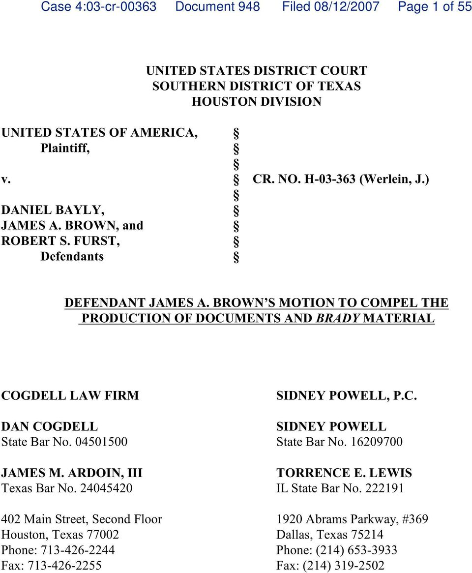 BROWN S MOTION TO COMPEL THE PRODUCTION OF DOCUMENTS AND BRADY MATERIAL COGDELL LAW FIRM DAN COGDELL State Bar No. 04501500 JAMES M. ARDOIN, III Texas Bar No.