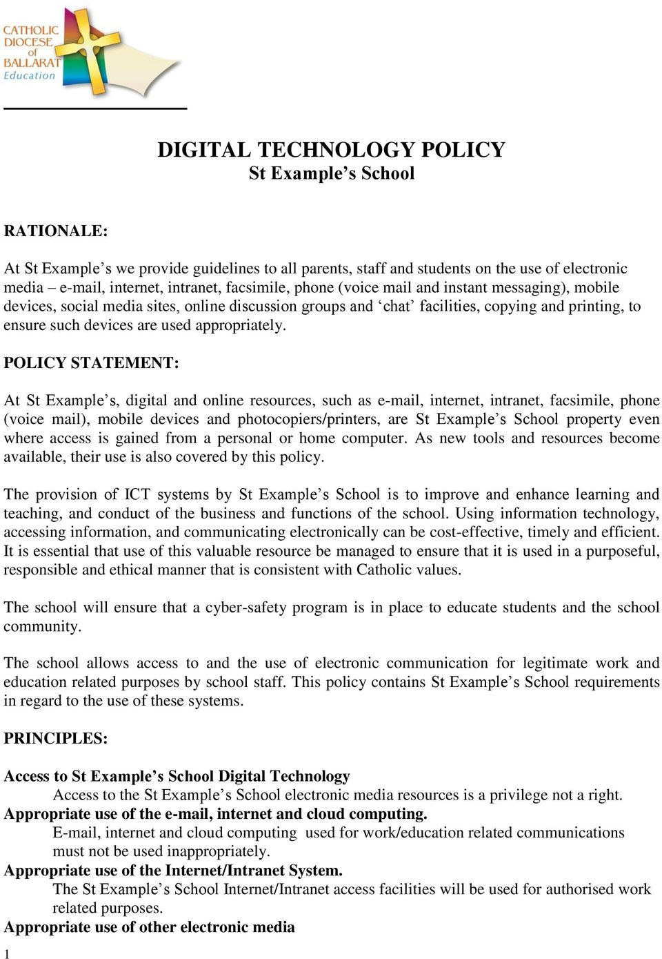 POLICY STATEMENT: At St Example s, digital and online resources, such as e-mail, internet, intranet, facsimile, phone (voice mail), mobile devices and photocopiers/printers, are St Example s School