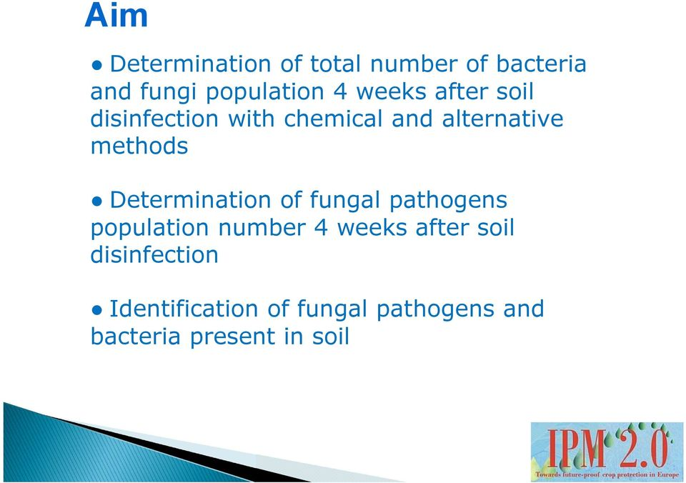 Determination of fungal pathogens population number 4 weeks after soil