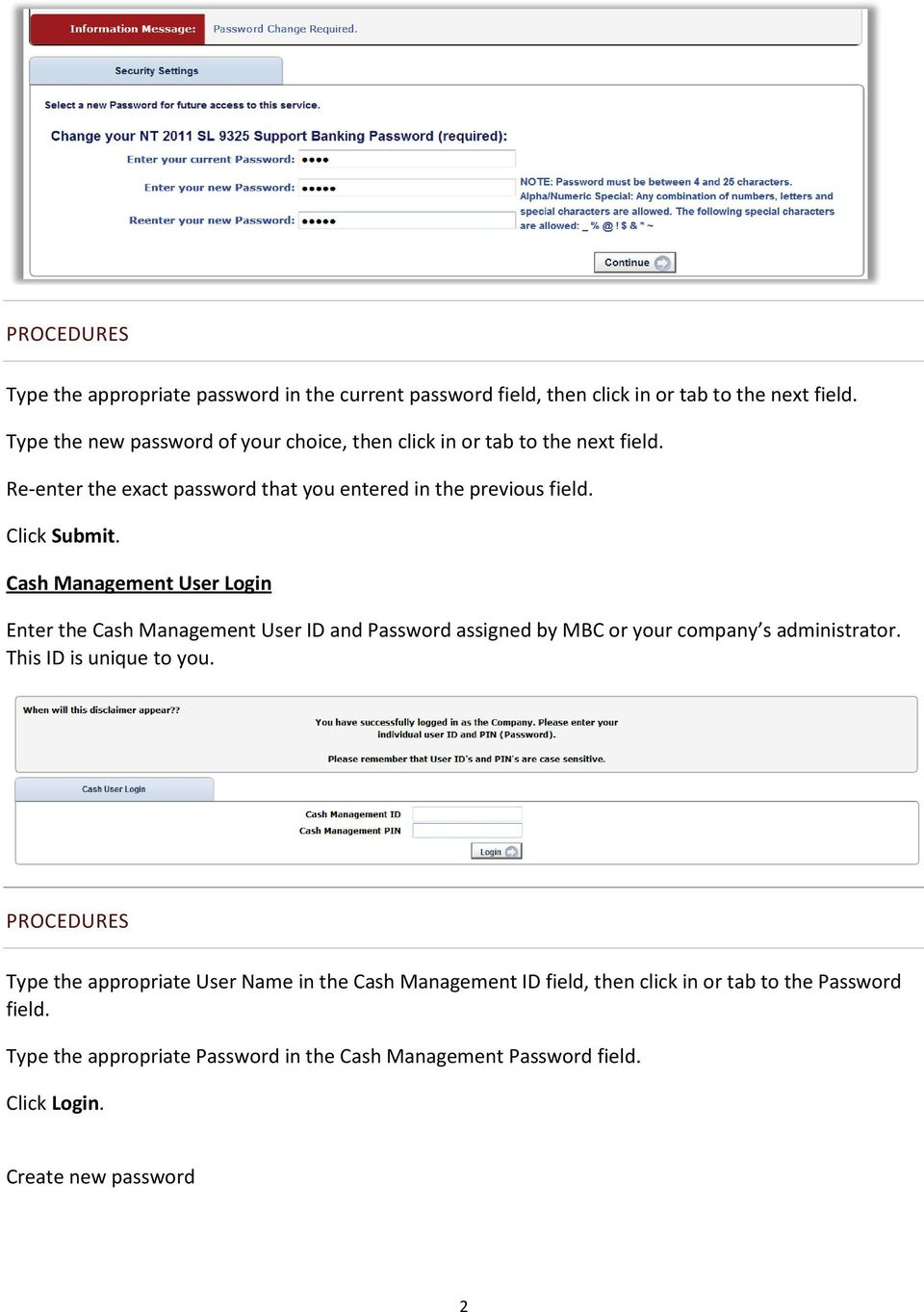 Cash Management User Login Enter the Cash Management User ID and Password assigned by MBC or your company s administrator. This ID is unique to you.