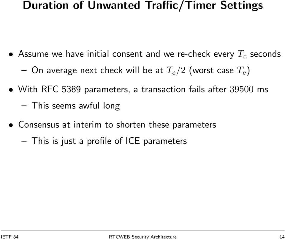 parameters, a transaction fails after 39500 ms This seems awful long Consensus at interim to