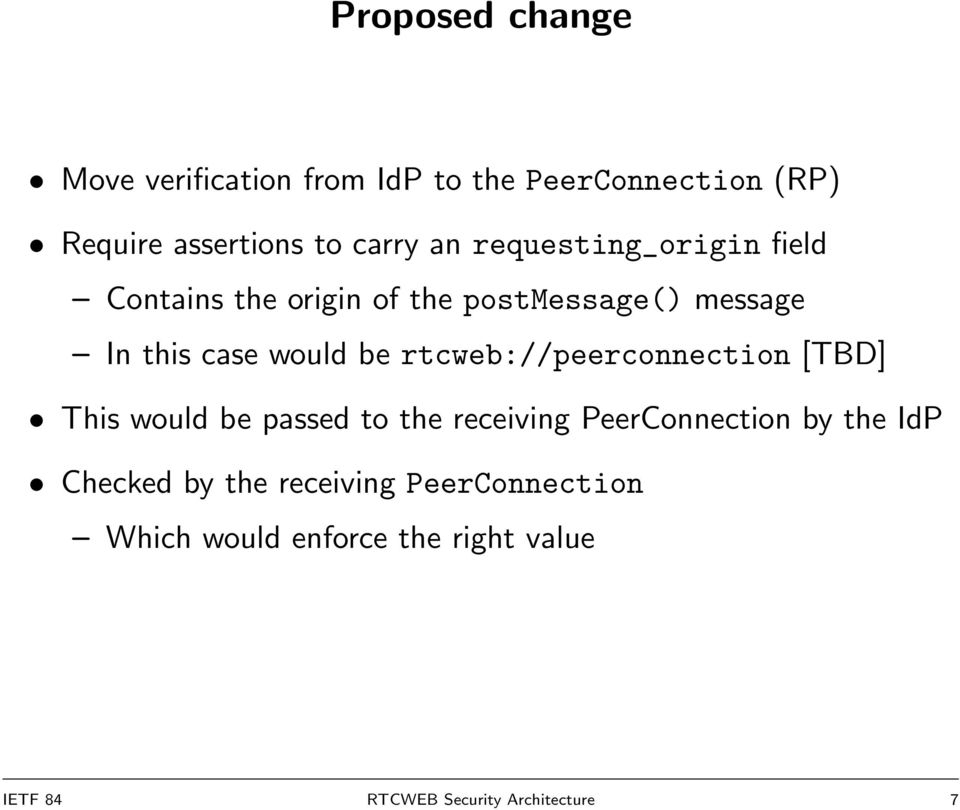 rtcweb://peerconnection [TBD] This would be passed to the receiving PeerConnection by the IdP