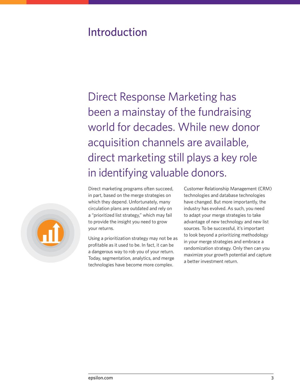 Direct marketing programs often succeed, in part, based on the merge strategies on which they depend.