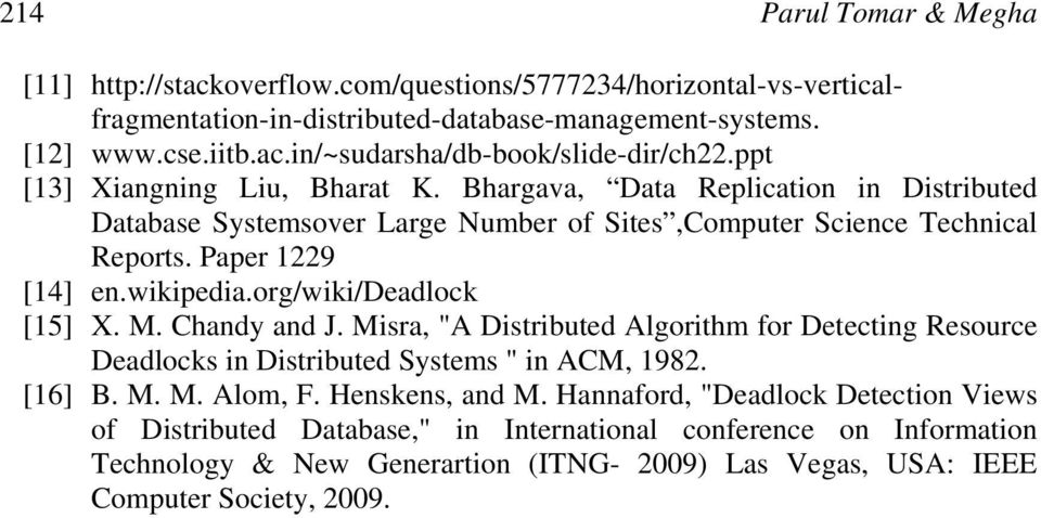 "org/wiki/deadlock [15] X. M. Chandy and J. Misra, ""A Distributed Algorithm for Detecting Resource Deadlocks in Distributed Systems "" in ACM, 1982. [16] B. M. M. Alom, F. Henskens, and M."