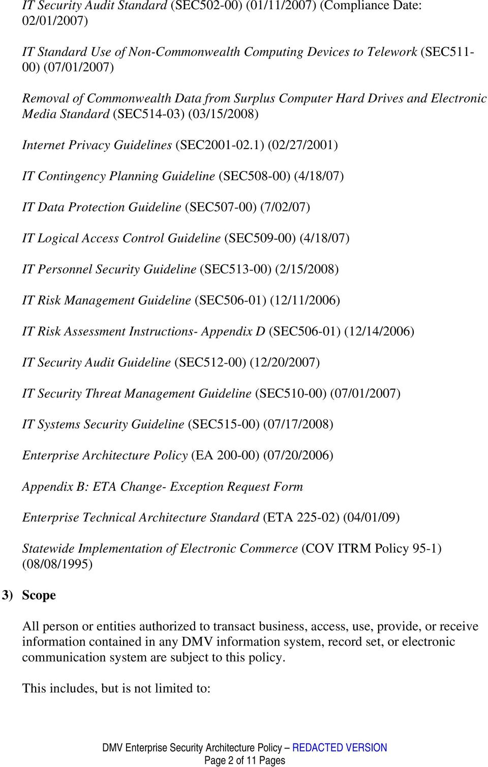 1) (02/27/2001) IT Contingency Planning Guideline (SEC508-00) (4/18/07) IT Data Protection Guideline (SEC507-00) (7/02/07) IT Logical Access Control Guideline (SEC509-00) (4/18/07) IT Personnel