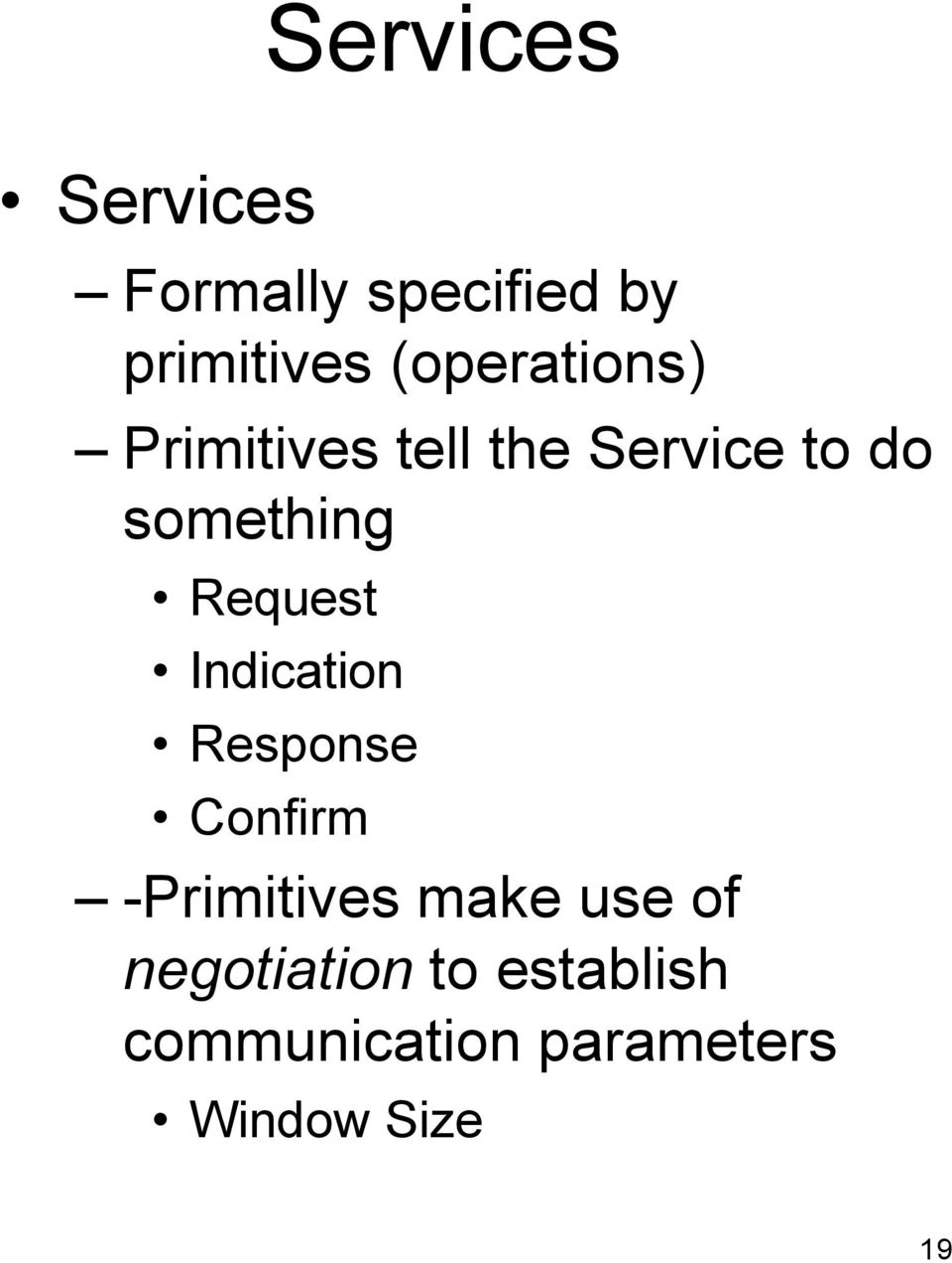 Request Indication Response Confirm -Primitives make use