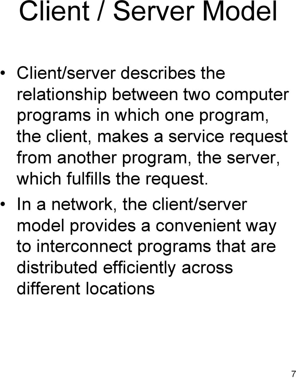 the server, which fulfills the request.