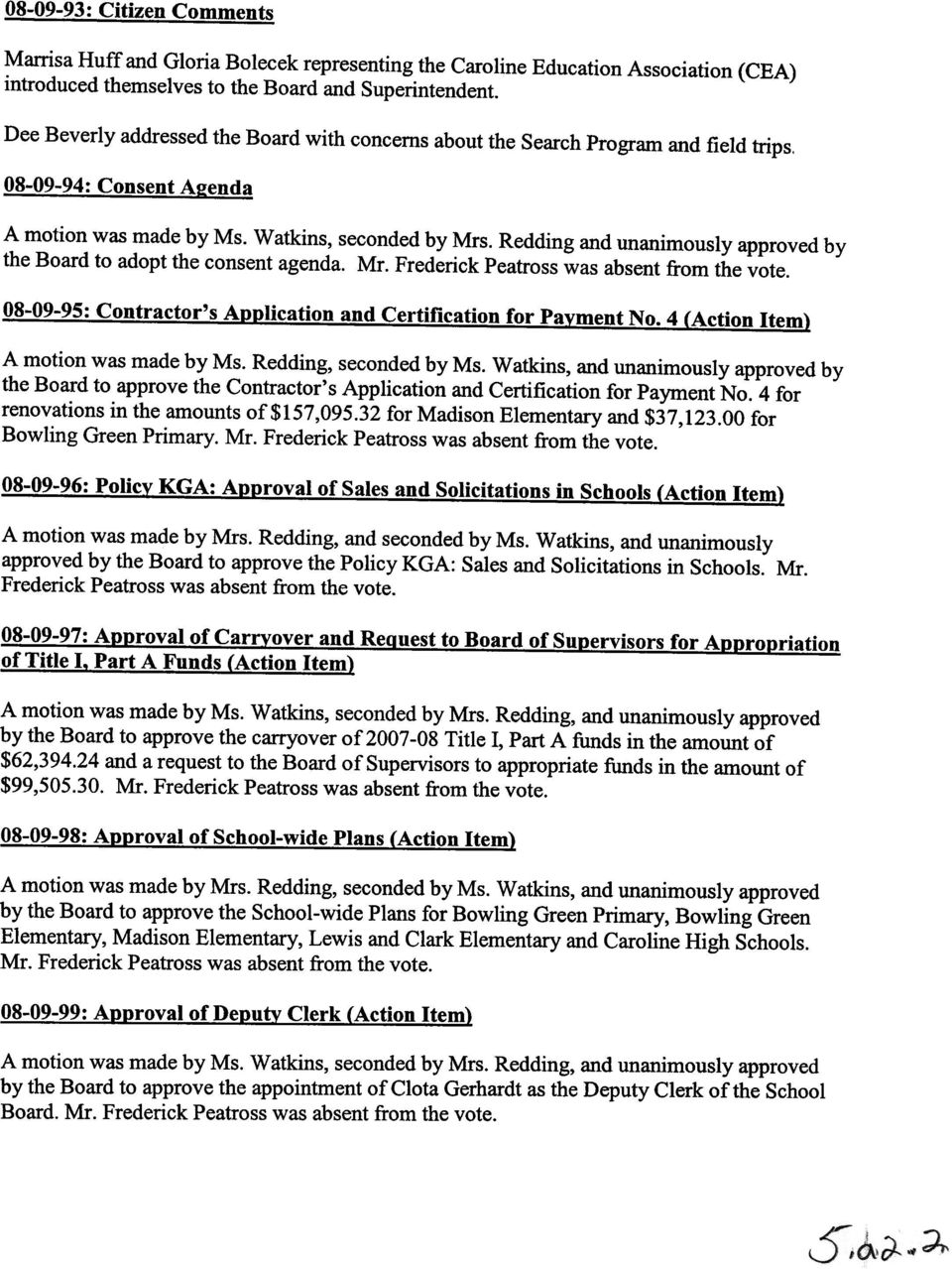 Redding and unanimously approved by the Board to adopt the consent agenda. Mr. Frederick Peatross was absent from the vote. 08-09-95: Contractor's A lication and Certification for Pa ment No.