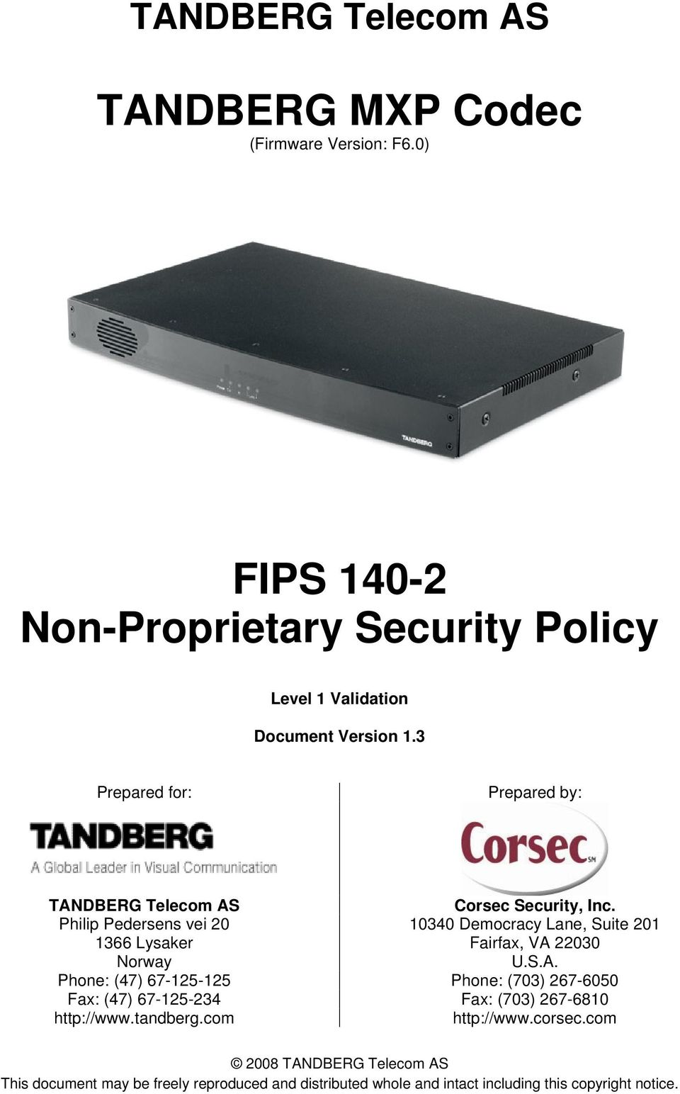 3 Prepared for: Prepared by: TANDBERG Telecom AS Corsec Security, Inc.