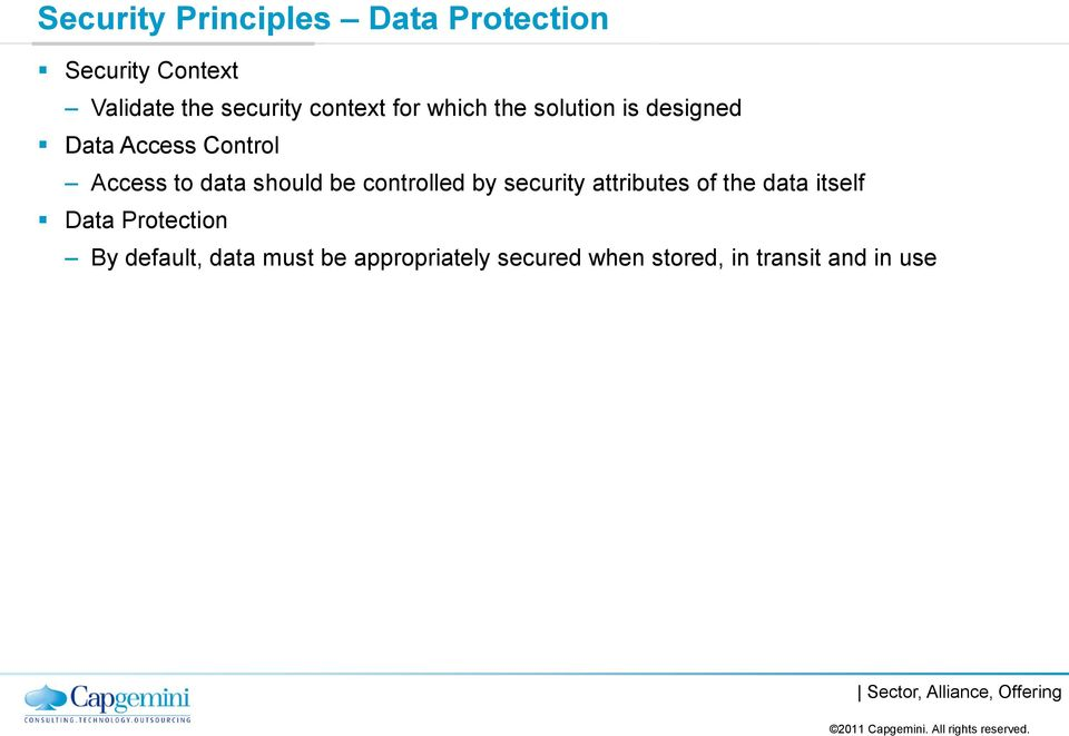 should be controlled by security attributes of the data itself Data Protection