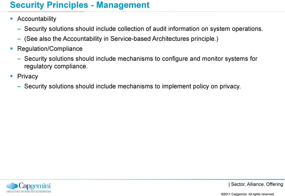 ) Regulation/Compliance Security solutions should include mechanisms to configure and monitor systems