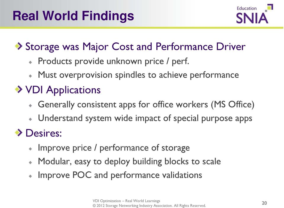 workers (MS Office) Understand system wide impact of special purpose apps Desires: Improve price /