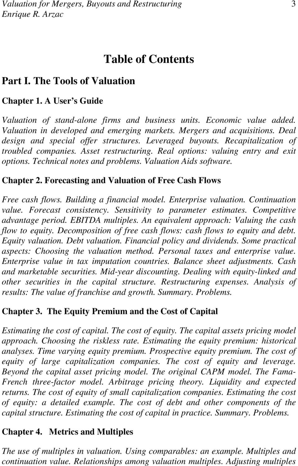 Technical notes and problems. Valuation Aids software. Chapter 2. Forecasting and Valuation of Free Cash Flows Free cash flows. Building a financial model. Enterprise valuation. Continuation value.