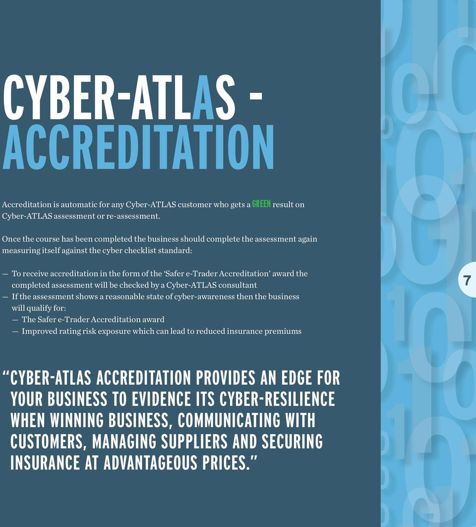 Accreditation award the completed assessment will be checked by a Cyber-ATLAS consultant If the assessment shows a reasonable state of cyber-awareness then the business will qualify for: The Safer