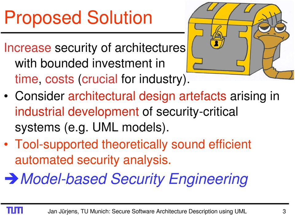 Consider architectural design artefacts arising in industrial development of security-critical systems (e.