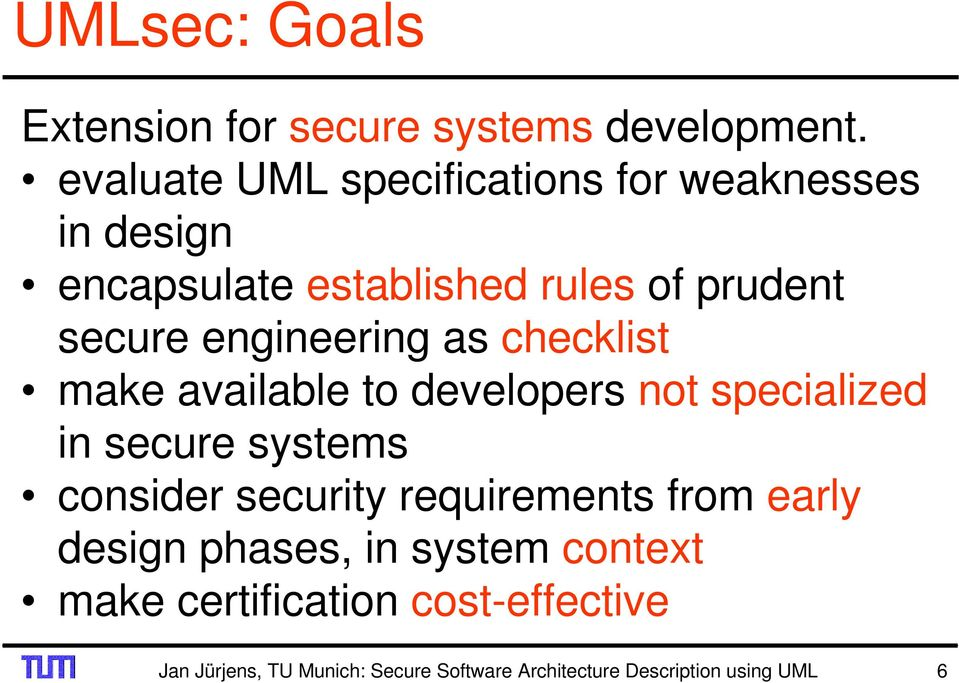 engineering as checklist make available to developers not specialized in secure systems consider security