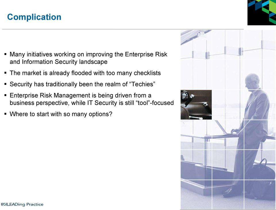 traditionally been the realm of Techies Enterprise Risk Management is being driven