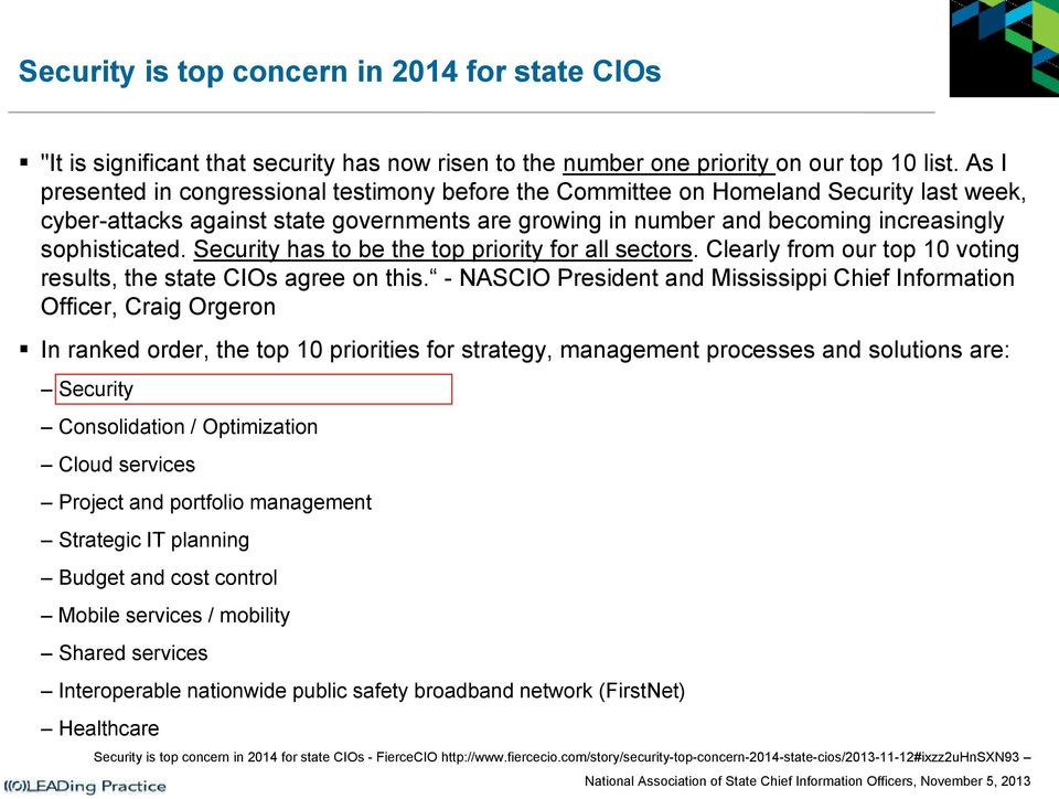 has to be the top priority for all sectors. Clearly from our top 10 voting results, the state CIOs agree on this.