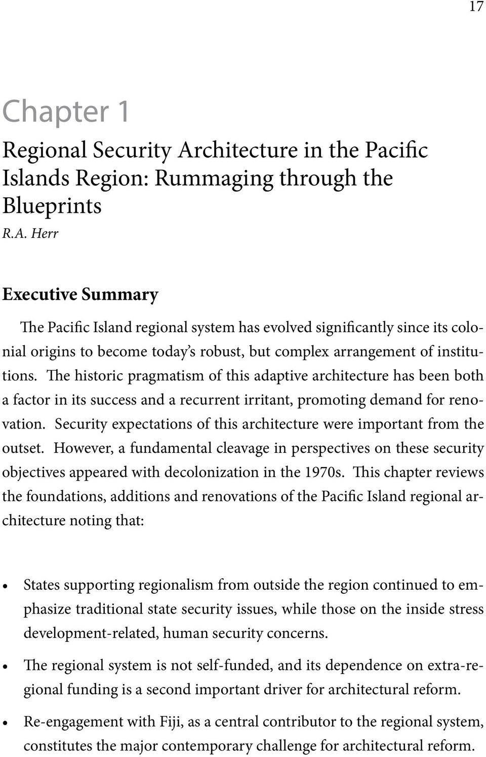 Herr Executive Summary The Pacific Island regional system has evolved significantly since its colonial origins to become today s robust, but complex arrangement of institutions.