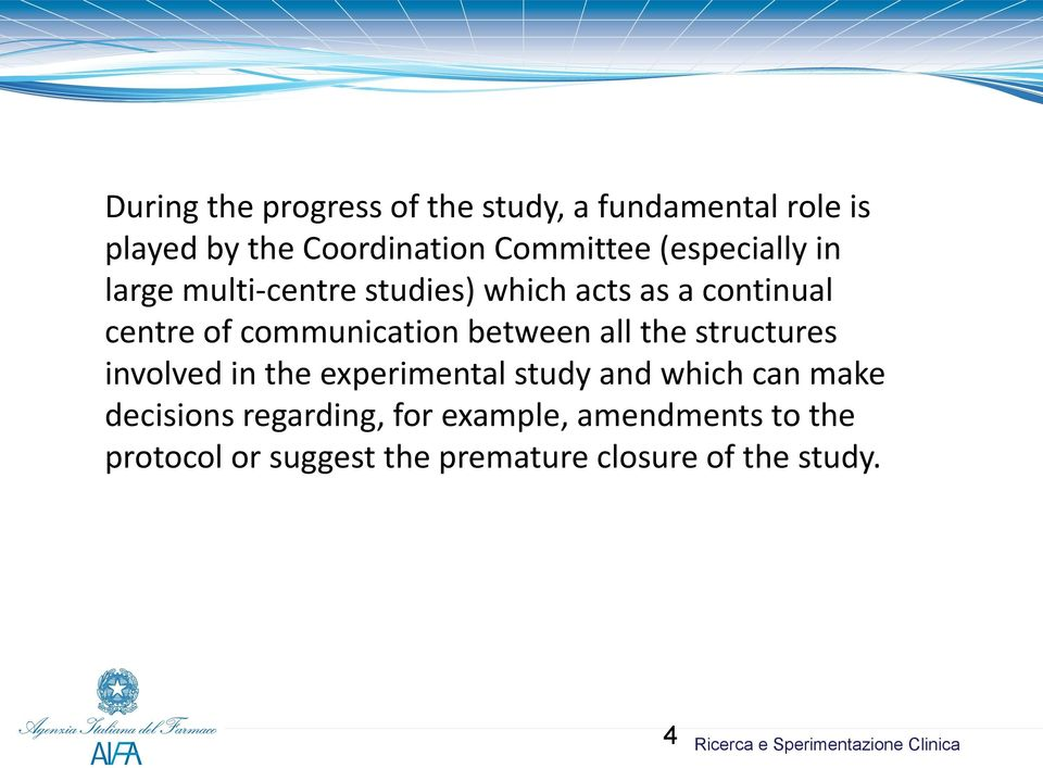 between all the structures involved in the experimental study and which can make decisions
