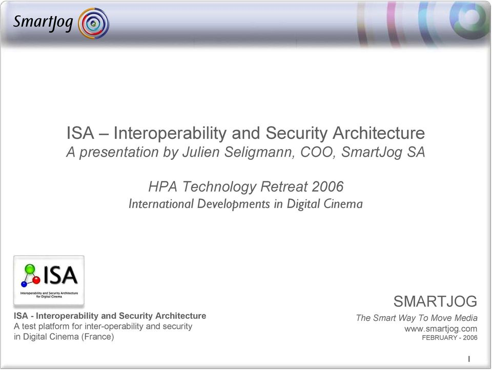 Interoperability and Security Architecture A test platform for inter-operability and
