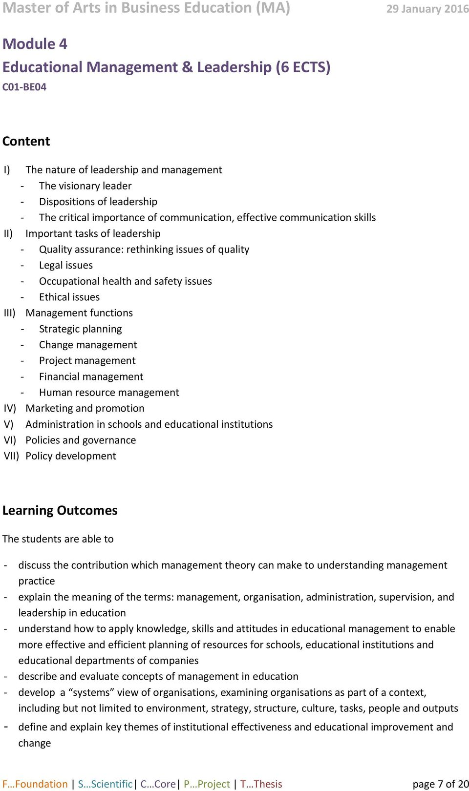 functions Strategic planning Change management Project management Financial management Human resource management IV) Marketing and promotion V) Administration in schools and educational institutions