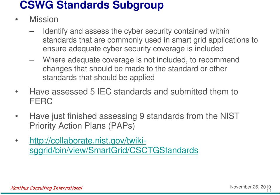 should be made to the standard or other standards that should be applied Have assessed 5 IEC standards and submitted them to FERC Have just