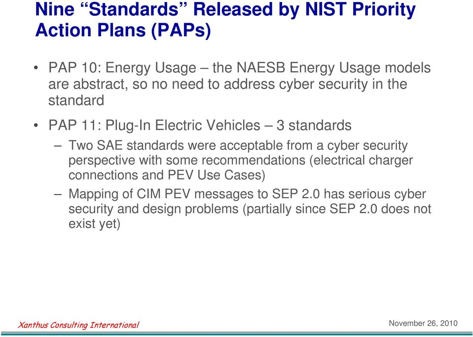 standards were acceptable from a cyber security perspective with some recommendations (electrical charger connections and