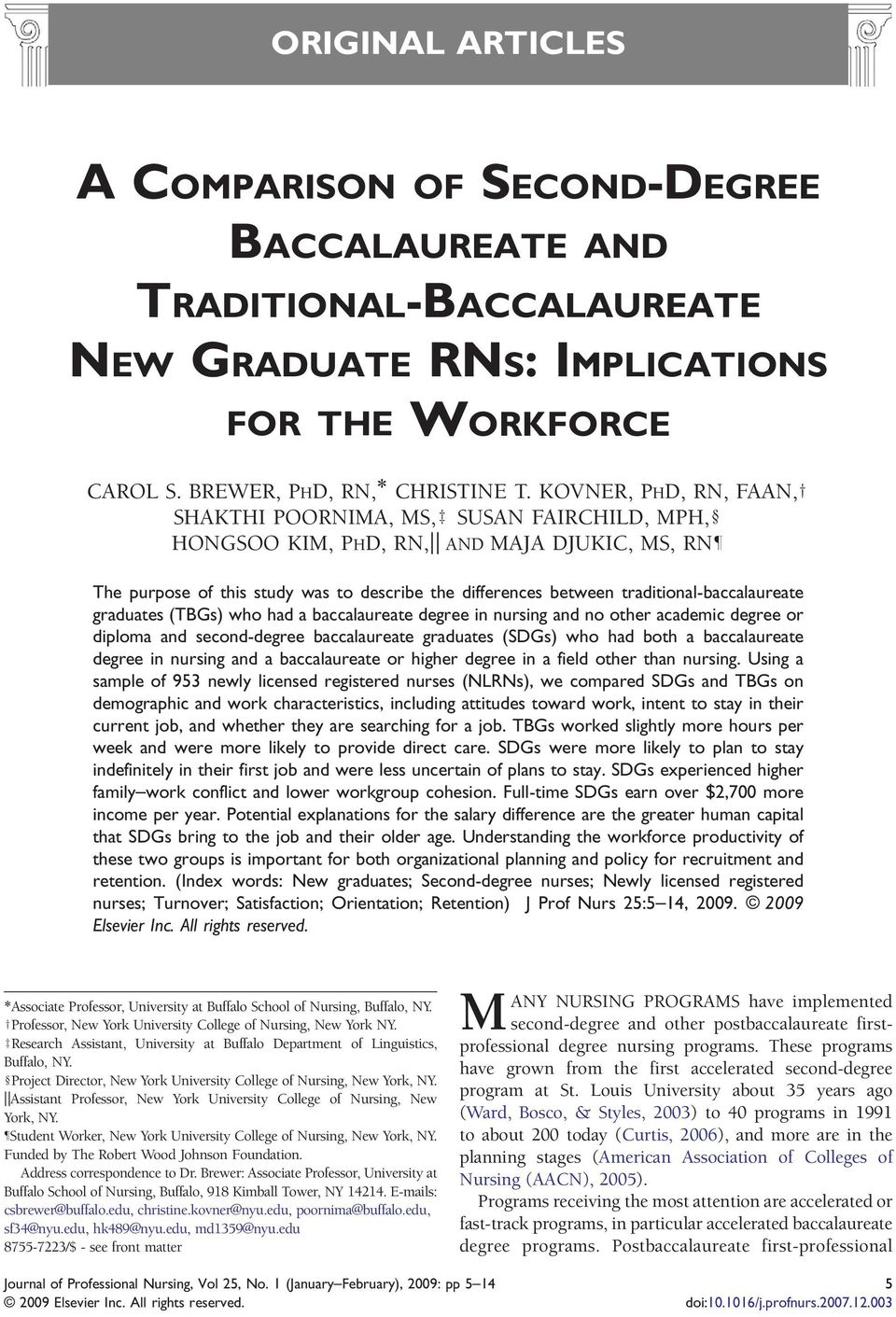 traditional-baccalaureate graduates (s) who had a baccalaureate degree in nursing and no other academic degree or diploma and second-degree baccalaureate graduates (SDGs) who had both a baccalaureate