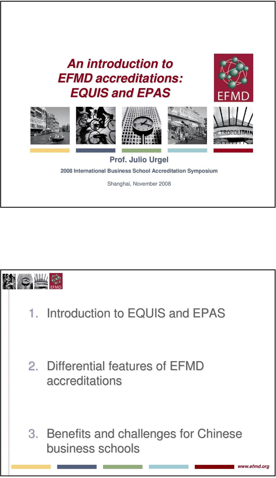Shanghai, November 2008 1. Introduction to EQUIS and EPAS 2.