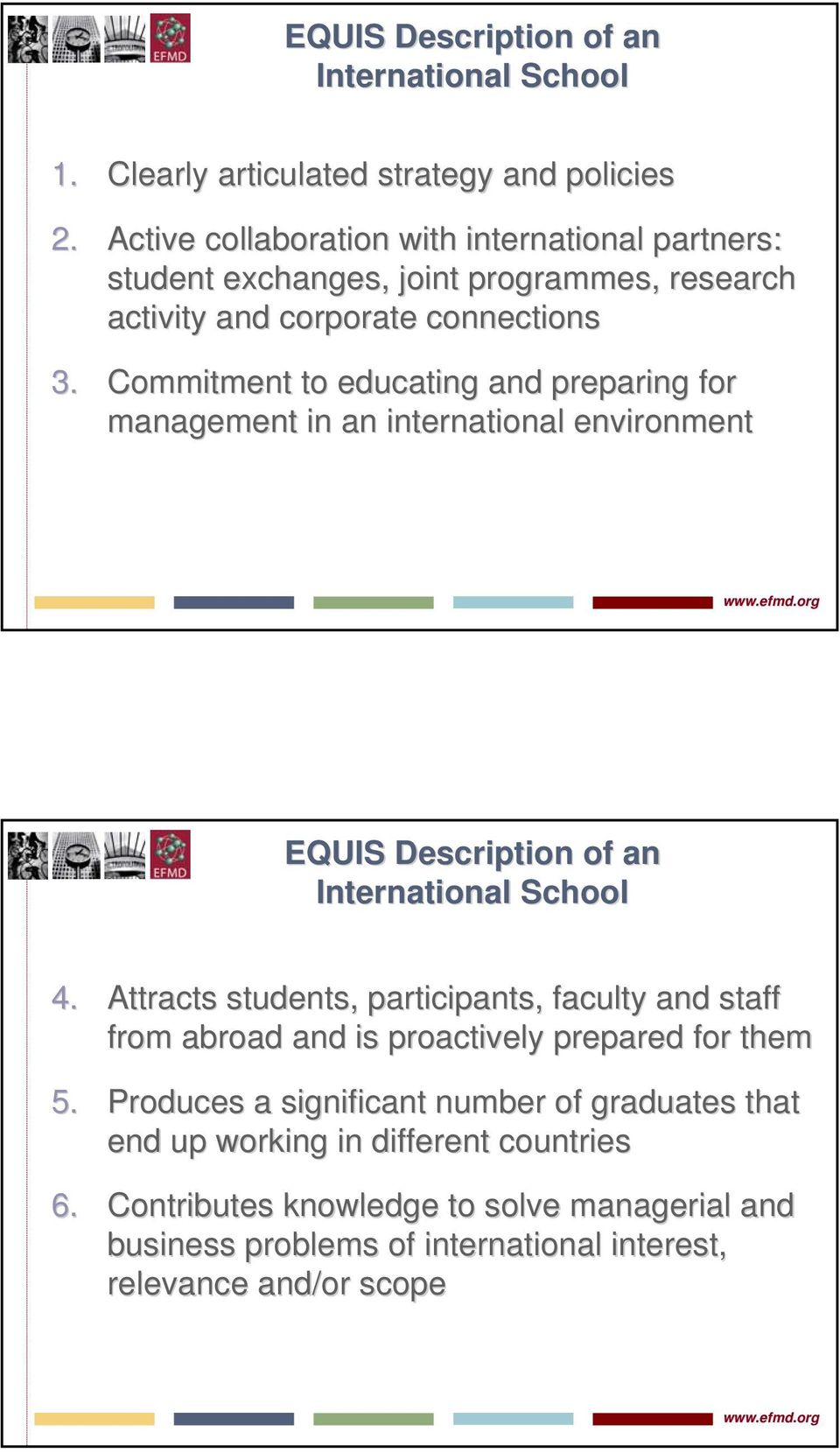 Commitment to educating and preparing for management in an international environment EQUIS Description of an International School 4.