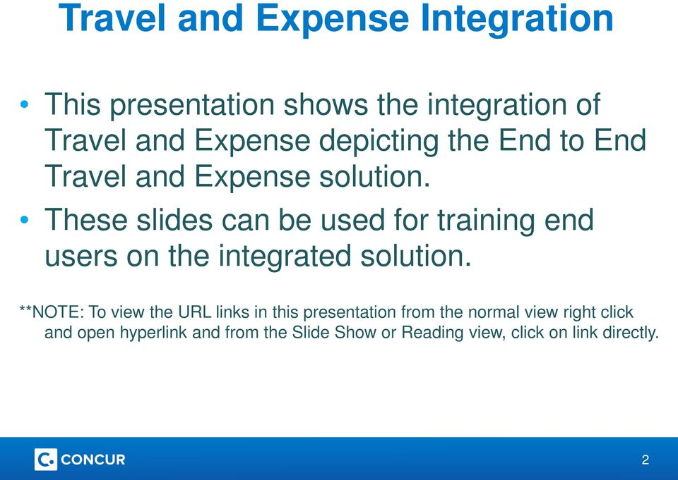 These slides can be used for training end users on the integrated solution.