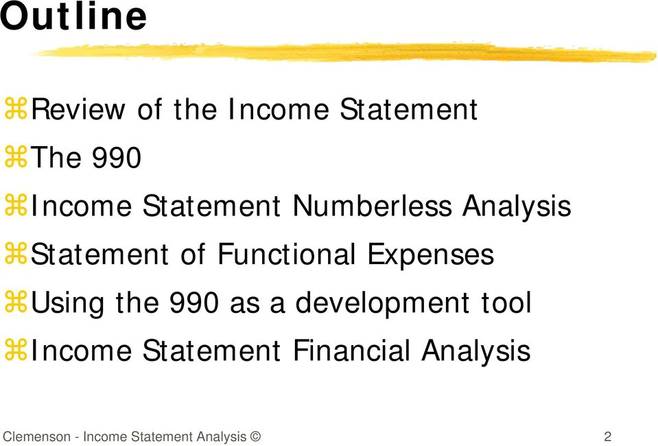 Expenses Using the 990 as a development tool Income