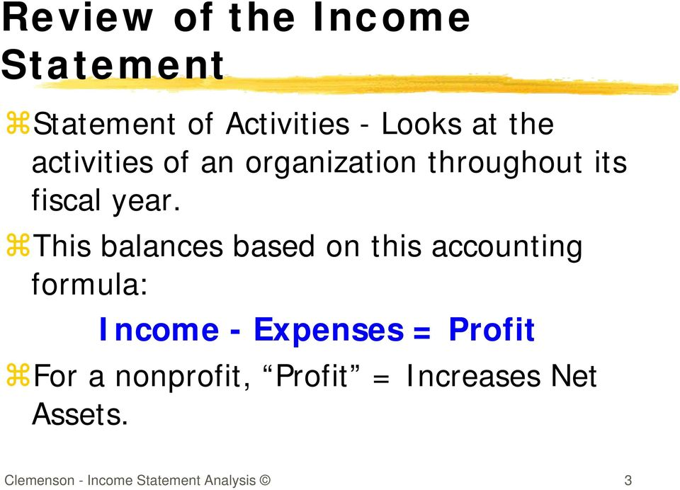 This balances based on this accounting formula: Income - Expenses =