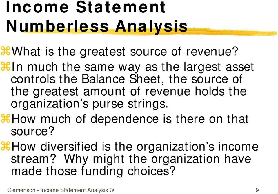 revenue holds the organization s purse strings. How much of dependence is there on that source?