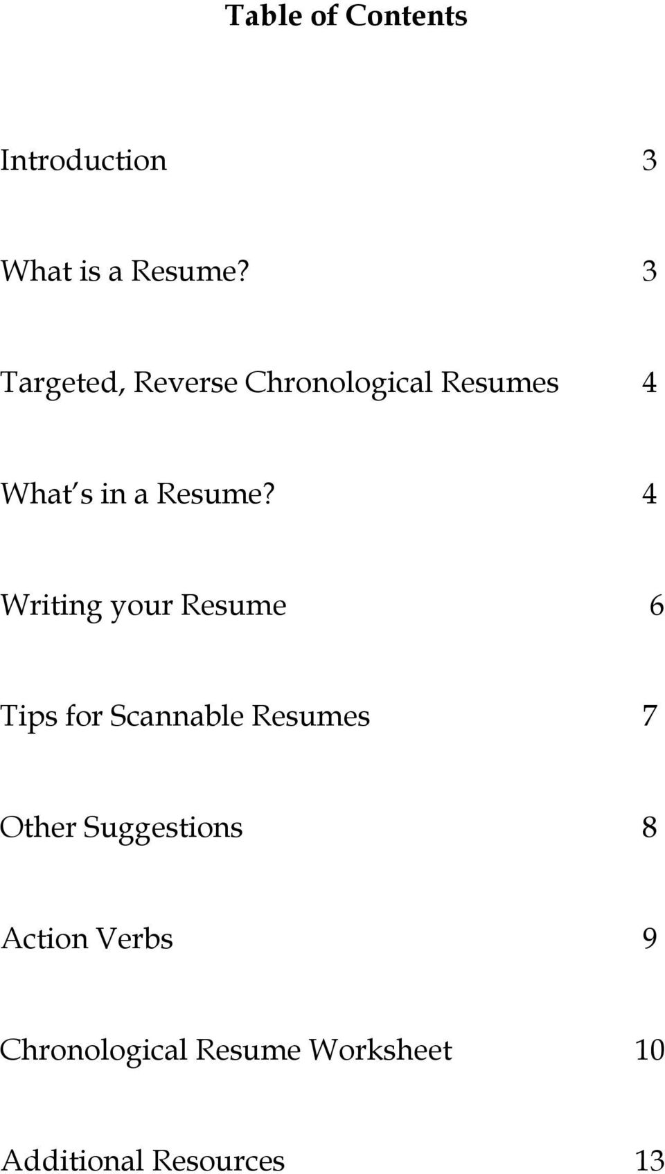 4 Writing your Resume 6 Tips for Scannable Resumes 7 Other