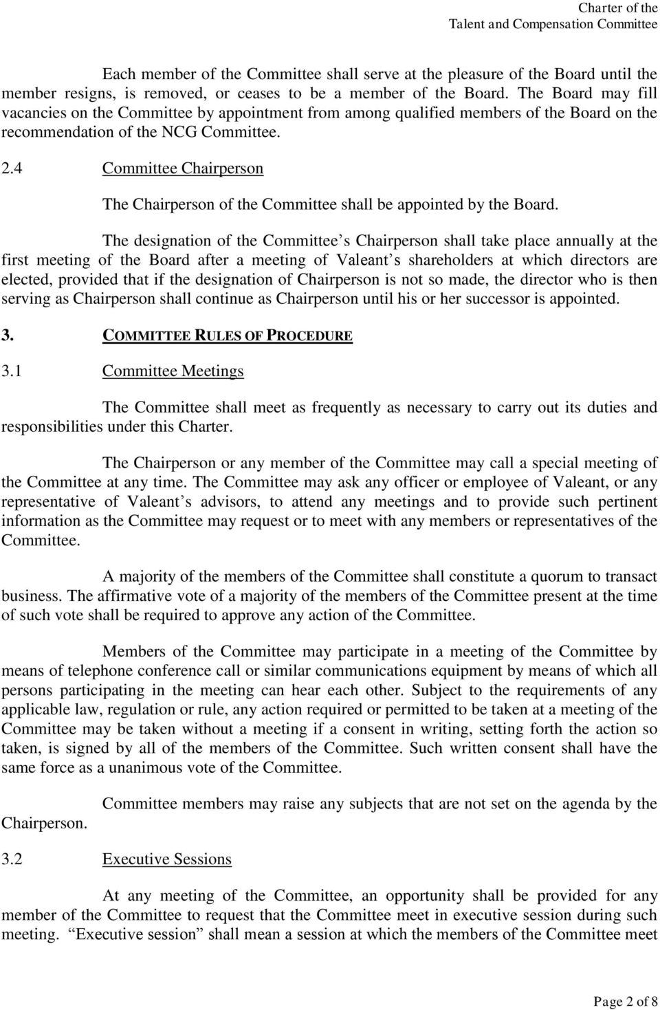 4 Committee Chairperson The Chairperson of the Committee shall be appointed by the Board.