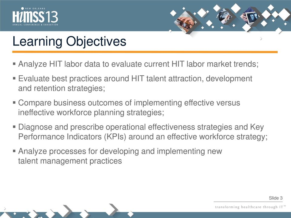workforce planning strategies; Diagnose and prescribe operational effectiveness strategies and Key Performance Indicators