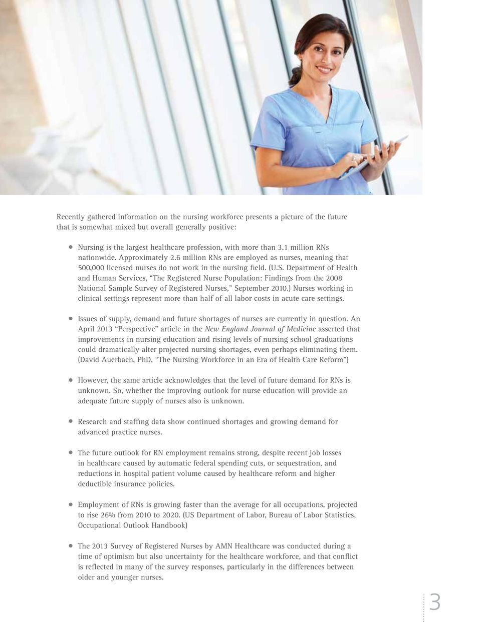 Department of Health and Human Services, The Registered Nurse Population: Findings from the 2008 National Sample Survey of Registered Nurses, September 2010.