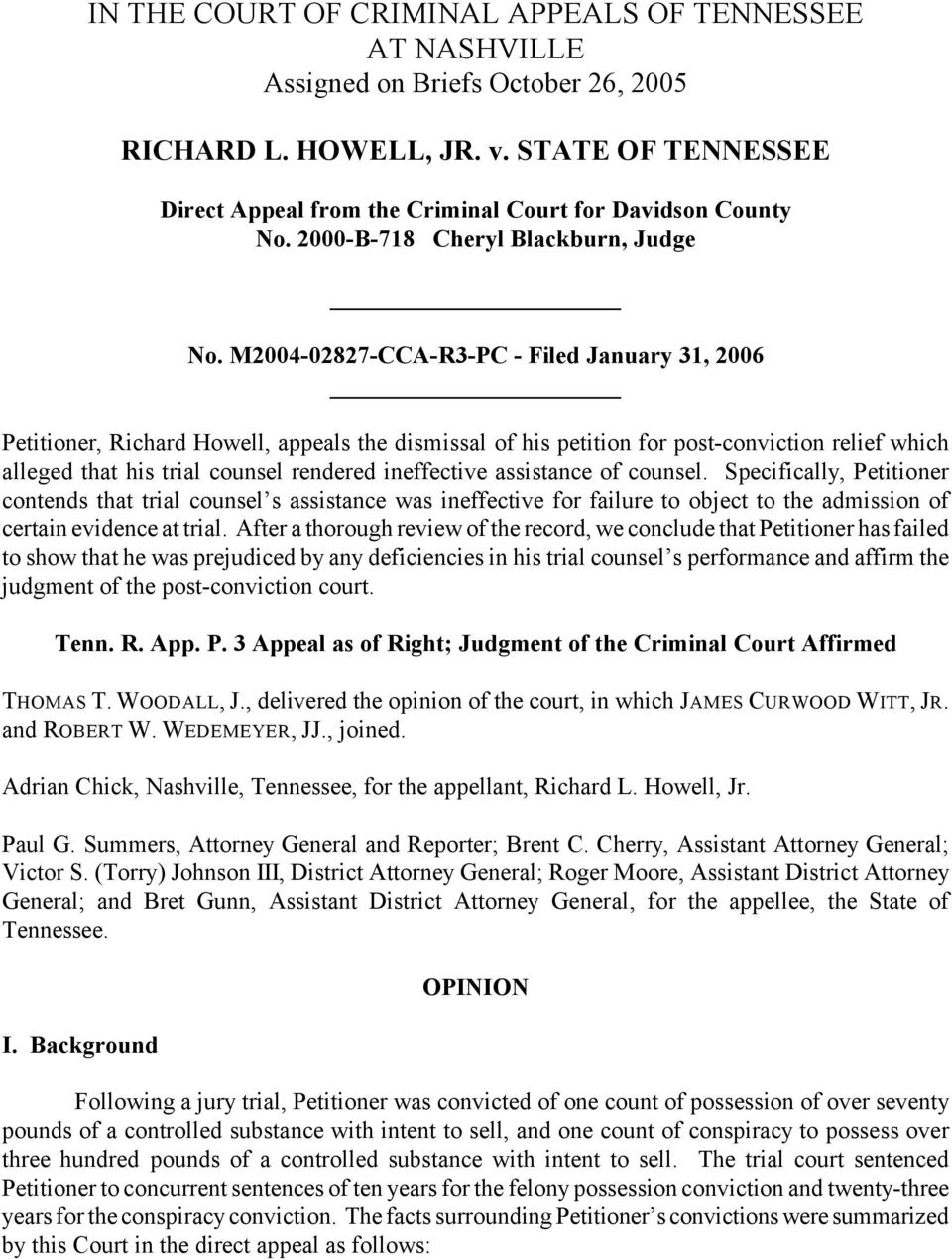 M2004-02827-CCA-R3-PC - Filed January 31, 2006 Petitioner, Richard Howell, appeals the dismissal of his petition for post-conviction relief which alleged that his trial counsel rendered ineffective