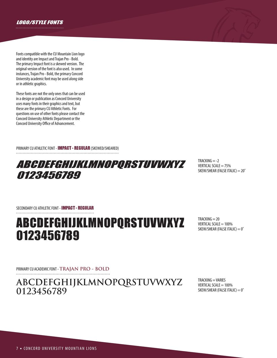 These fonts are not the only ones that can be used in a design or publication as Concord University uses many fonts in their graphics and text, but these are the primary CU Athletic Fonts.