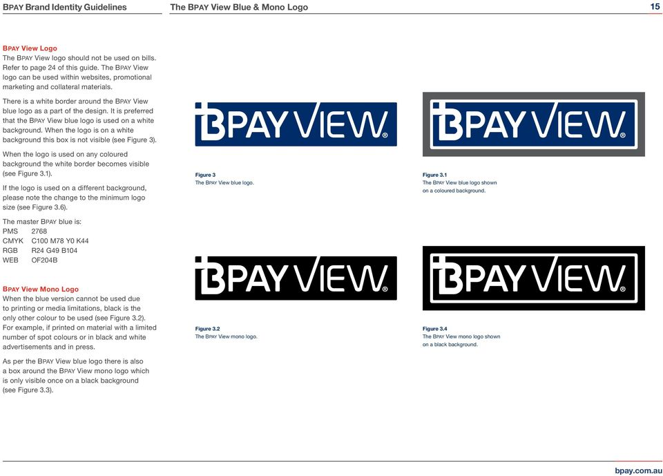 It is preferred that the BPAY View blue logo is used on a white background. When the logo is on a white background this box is not visible (see Figure 3).