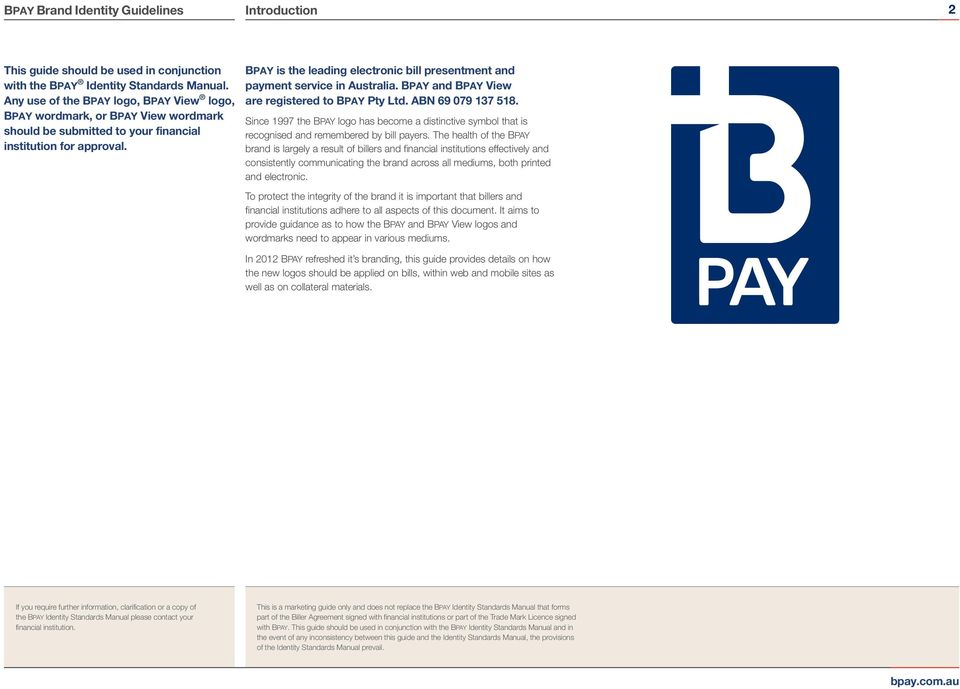 BPAY is the leading electronic bill presentment and payment service in Australia. BPAY and BPAY View are registered to BPAY Pty Ltd. ABN 69 079 137 518.