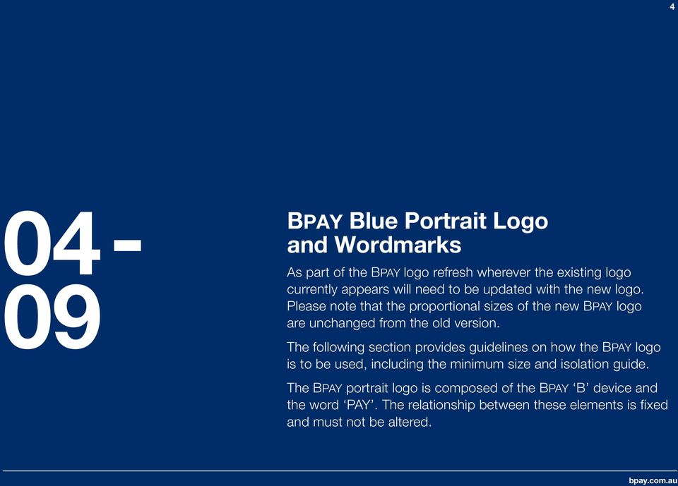 The following section provides guidelines on how the BPAY logo is to be used, including the minimum size and isolation guide.