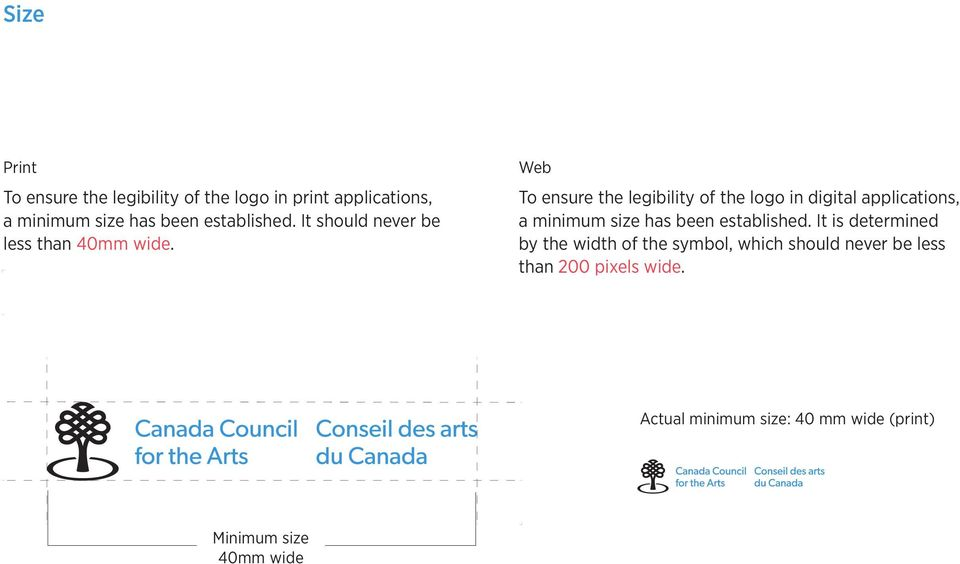 Web To ensure the legibility of the logo in digital applications, a minimum size has been established.