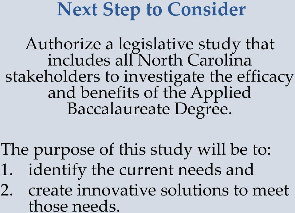 the Applied Baccalaureate Degree. The purpose of this study will be to: 1.