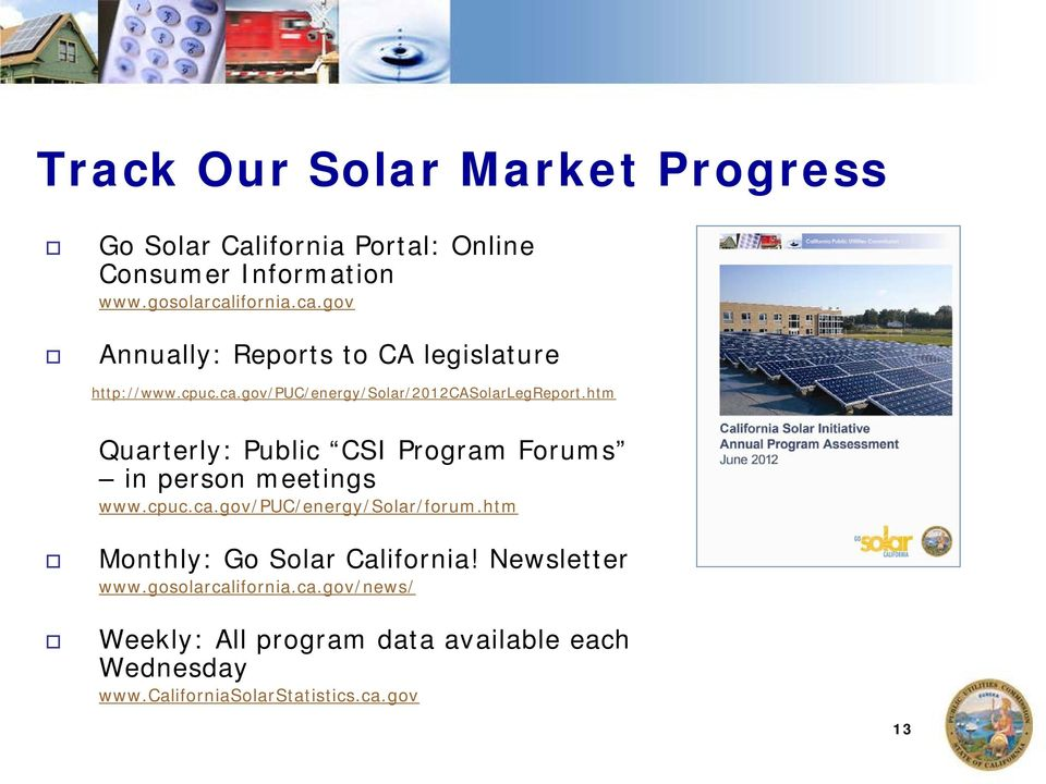 htm Quarterly: Public CSI Program Forums in person meetings www.cpuc.ca.gov/puc/energy/solar/forum.